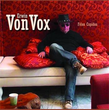 """Erwin VonVox - """"Félon Cupidon"""""""